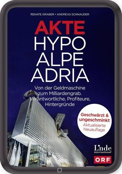 Akte Hypo Alpe Adria von Graber,  Renate, Schnauder,  Andreas
