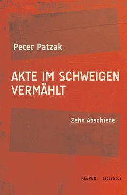 Akte im Schweigen vermählt von Patzak,  Peter