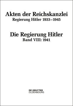 Akten der Reichskanzlei, Regierung Hitler 1933-1945 / 1941 von Hartmannsgruber,  Friedrich