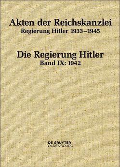 Akten der Reichskanzlei, Regierung Hitler 1933-1945 / 1942 von Hollmann,  Michael, Keller,  Peter, Marahrens,  Hauke