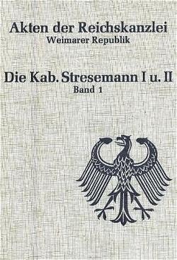 Akten der Reichskanzlei, Weimarer Republik / Die Kabinette Stresemann I und II (1923) von Erdmann,  Karl Dietrich, Vogt,  Martin