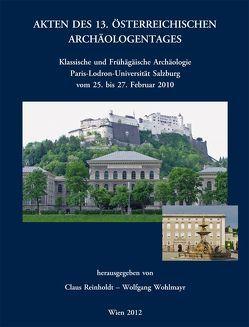 Akten des 13. Österreichischen Archäologentages in Salzburg von Reinholdt,  Claus, Wohlmayr,  Wolfgang