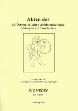 Akten des 15. Österreichischen Althistorikertages Salzburg, 20. – 22. November 2014 von Frass,  Monika, Grassl,  Herbert, Nightingale,  Georg