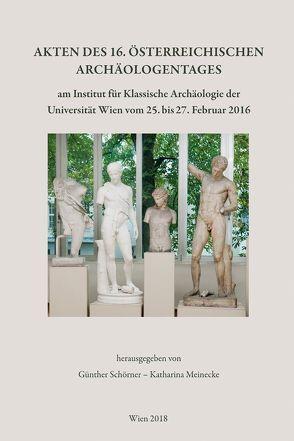 Akten des 16. Österreichischen Archäologentages von Meinecke,  Katharina, Schörner,  Günther