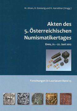 Akten des 5. Österreichischen Numismatikertages von Alram,  Michael, Emmerig,  Hubert, Harreither,  Reinhardt