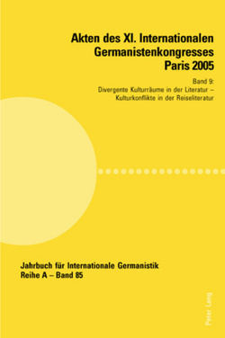 Akten des XI. Internationalen Germanistenkongresses Paris 2005- «Germanistik im Konflikt der Kulturen» von Valentin,  Jean-Marie