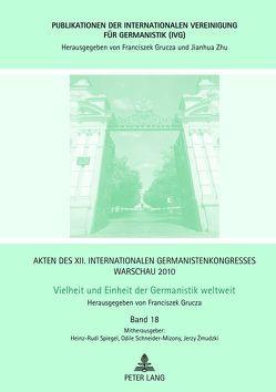 Akten des XII. Internationalen Germanistenkongresses Warschau 2010: – Vielheit und Einheit der Germanistik weltweit von Grucza,  Franciszek, Schneider-Mizony,  Odile, Spiegel,  Heinz-Rudi, Zmudzki,  Jerzy
