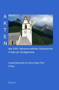 Akten des XXXI. Namenkundlichen Symposiums in Kals am Großglockner von Bichlmeier,  Harald, Pohl,  Heinz-Dieter