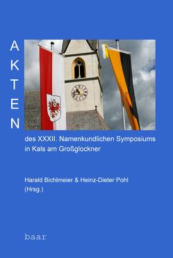 Akten des XXXII. Namenkundlichen Symposiums in Kals am Großglockner von Bichlmeier,  Harald, Pohl,  Heinz-Dieter