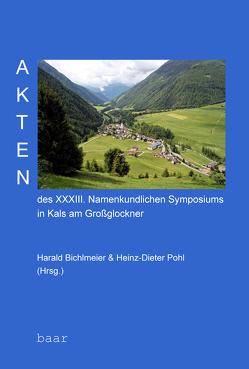 Akten des XXXIII. Namenkundlichen Symposiums in Kals am Großglockner von Bichlmeier,  Harald, Pohl,  Heinz-Dieter
