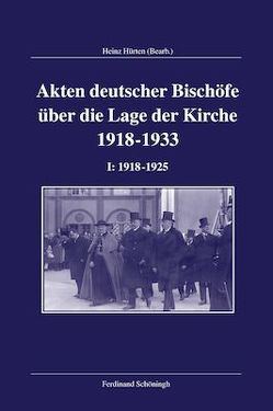Akten deutscher Bischöfe zur Lage der Kirche 1918-1933 von Hürten,  Heinz