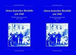 Akten deutscher Bischöfe seit 1945 / Akten deutscher Bischöfe seit 1945. Westliche Besatzungszonen 1945-1947 von Helbach,  Ulrich