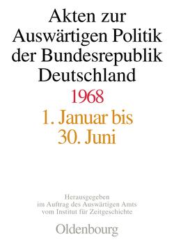 Akten zur Auswärtigen Politik der Bundesrepublik Deutschland / 1968 von Lindemann,  Mechthild, Peter,  Matthias