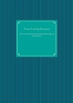 Akten zur Geschichte des Deutschen Bauernkrieges aus Oberschwaben von Baumann,  Franz Ludwig, UG,  Nachdruck