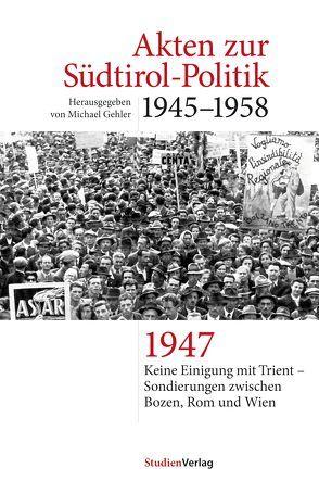 Akten zur Südtirol-Politik 1945-1958 von Gehler,  Michael