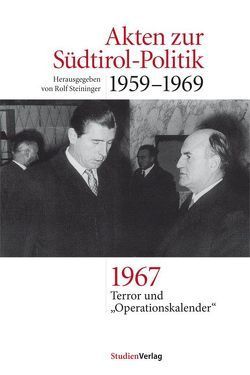 Akten zur Südtirol-Politik 1959-1969 von Steininger,  Rolf