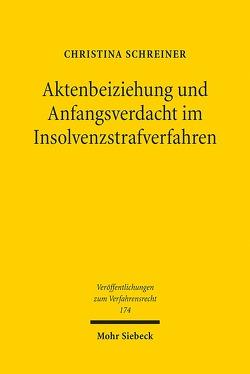 Aktenbeiziehung und Anfangsverdacht im Insolvenzstrafverfahren von Schreiner,  Christina