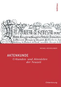 Aktenkunde von Hochedlinger,  Michael