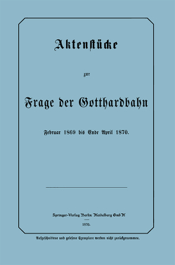 Aktenstücke zur Frage der Gotthardbahn von Frensdorff,  NA