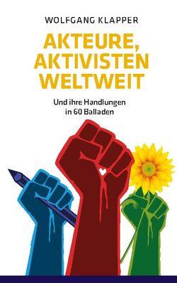Akteure, Aktivisten weltweit von Klapper,  Wolfgang