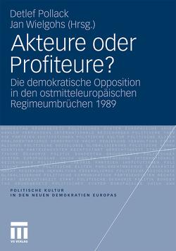 Akteure oder Profiteure? von Pollack,  Detlef, Wielgohs,  Jan