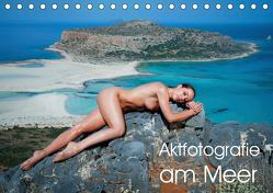 Aktfotografie am Meer (Tischkalender 2019 DIN A5 quer) von Geiser,  Judith