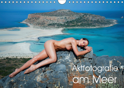 Aktfotografie am Meer (Wandkalender 2019 DIN A4 quer) von Geiser,  Judith