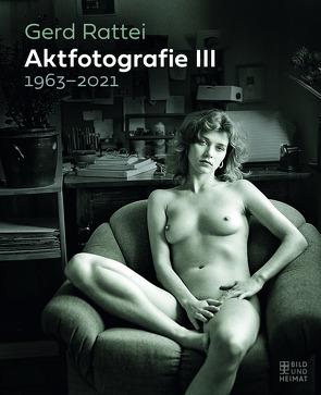 Aktfotografie III von Rattei,  Gerd