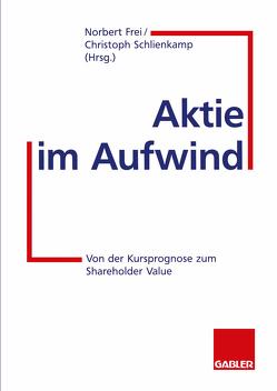 Aktie im Aufwind von Frei,  Norbert, Schlienkamp,  Christoph