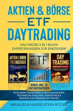 Aktien & Börse – ETF – Daytrading Das Große 3 in 1 Buch! Expertenwissen für Einsteiger von Hasselstein-Röder,  Manuela