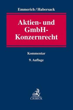 Aktien- und GmbH-Konzernrecht von Emmerich,  Volker, Habersack,  Mathias