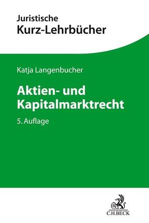 Aktien- und Kapitalmarktrecht von Langenbucher,  Katja