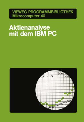 Aktienanalyse mit dem IBM PC von Kwasniok,  Thomas