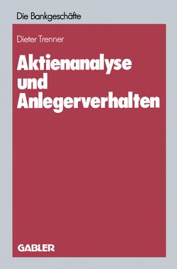 Aktienanalyse und Anlegerverhalten von Trenner,  Dieter