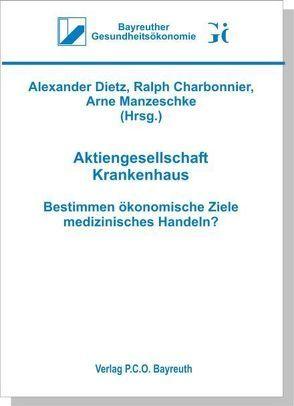 Aktiengesellschaft Krankenhaus von Charbonnier,  Ralph, Dietz,  Alexander, Manzeschke,  Arne