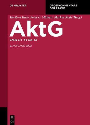 Aktiengesetz / §§ 53a-66 von Arnold,  Michael, Gehrlein,  Markus, Henze,  Hartwig, Notz,  Richard L., Steffek,  Felix