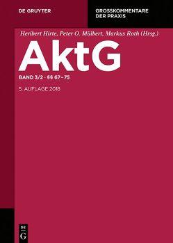 Aktiengesetz / §§ 67-75 von Hirte,  Heribert, Mülbert,  Peter O, Roth,  Markus
