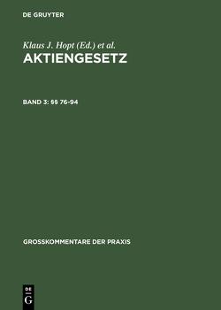 Aktiengesetz / §§ 76-94 von Habersack,  Mathias, Hopt,  Klaus J., Kort,  Michael, Mock,  Sebastian, Roth,  Markus