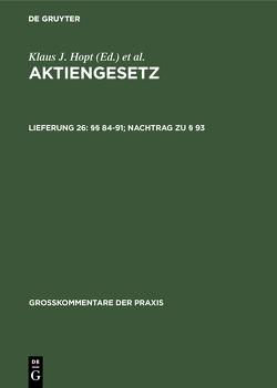 Aktiengesetz / §§ 84-91; Nachtrag zu § 93 von Hopt,  Klaus J., Kort,  Michael, Roth,  Markus