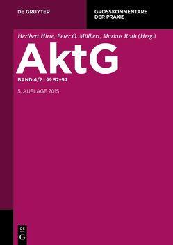 Aktiengesetz / §§ 92 – 94 von Foerster,  Max, Habersack,  Mathias, Hopt,  Klaus J., Roth,  Markus