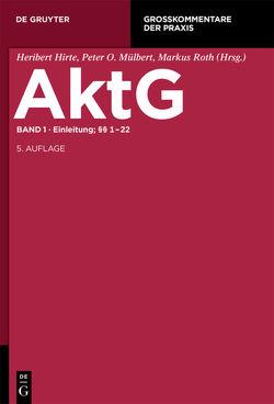 Aktiengesetz / Einleitung; §§ 1-22 von Bachmann,  Gregor, Mock,  Sebastian, Windbichler,  Christine