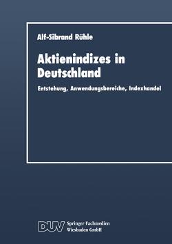 Aktienindizes in Deutschland von Rühle,  Alf-Sibrand
