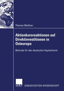 Aktienkursreaktionen auf Direktinvestitionen in Osteuropa von Meißner,  Thomas