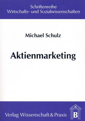 Aktienmarketing von Schulz,  Michael