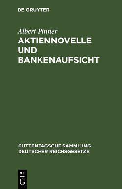 Aktiennovelle und Bankenaufsicht von Pinner,  Albert