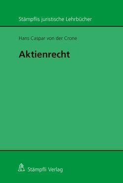 Aktienrecht von Crone,  Hans Caspar von der