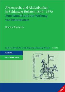 Aktienrecht und Aktienbanken in Schleswig-Holstein 1840–1870 von Christian,  Karsten