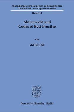 Aktienrecht und Codes of Best Practice. von Döll,  Matthias