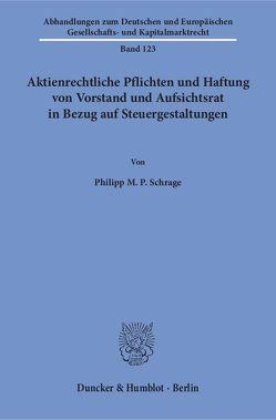 Aktienrechtliche Pflichten und Haftung von Vorstand und Aufsichtsrat in Bezug auf Steuergestaltungen. von Schrage,  Philipp M. P.