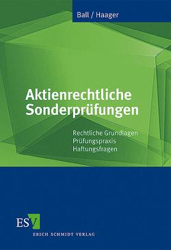 Aktienrechtliche Sonderprüfungen von Ball,  Jochen, Haager,  Christian